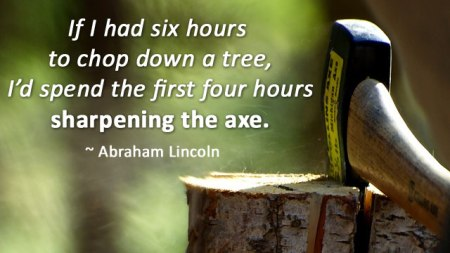 sharpen the axe abe lincoln